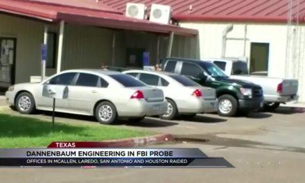 FBI Raid Dannenbaum Engineering Office in McAllen