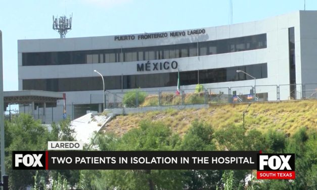2 Patients In Laredo Being Tested For Possible Coronavirus Infection