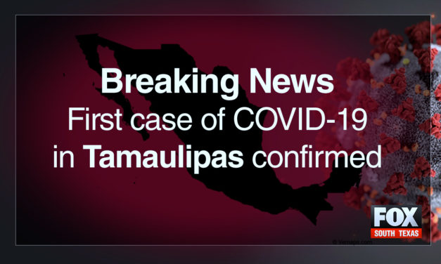 First Case of COVID-19 in Tamaulipas Confirmed