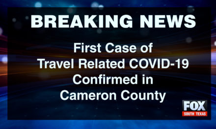 First Case of Travel Related COVID-19 Confirmed in Cameron County