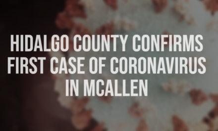 Hidalgo County Confirms The 1st Case Of Coronavirus In Mcallen