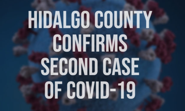 Hidalgo County Confirms Second Case of COVID-19