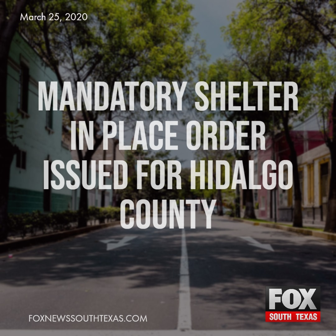 Mandatory Shelter In Place Order Issued for Hidalgo County