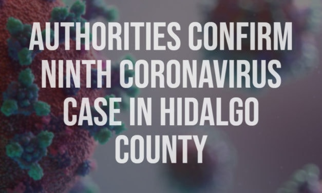 Authorities Confirm Ninth Coronavirus Case In Hidalgo County